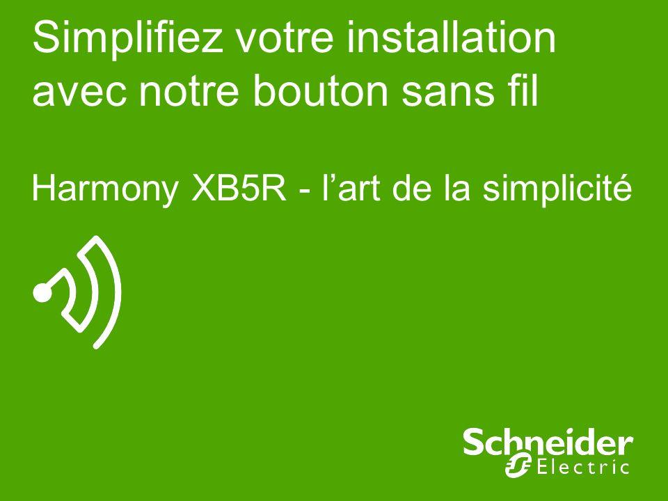 Simplifiez votre installation avec notre bouton sans fil Harmony XB5R - lart de la simplicité