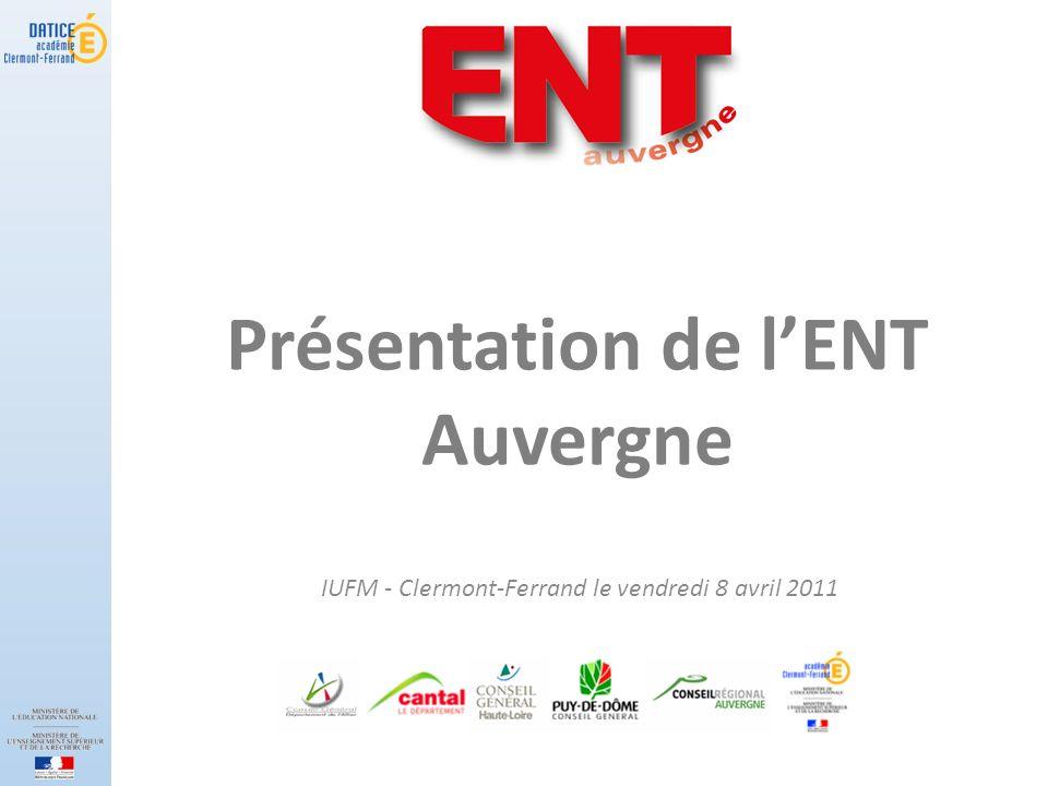 Présentation de lENT Auvergne IUFM - Clermont-Ferrand le vendredi 8 avril 2011