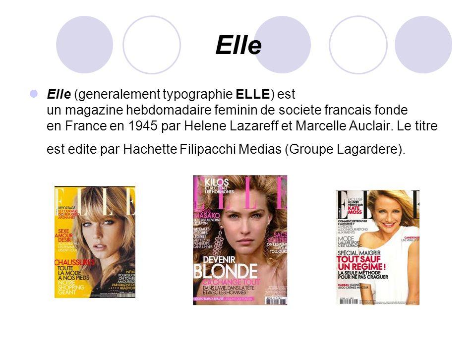 Elle Elle (generalement typographie ELLE) est un magazine hebdomadaire feminin de societe francais fonde en France en 1945 par Helene Lazareff et Marc
