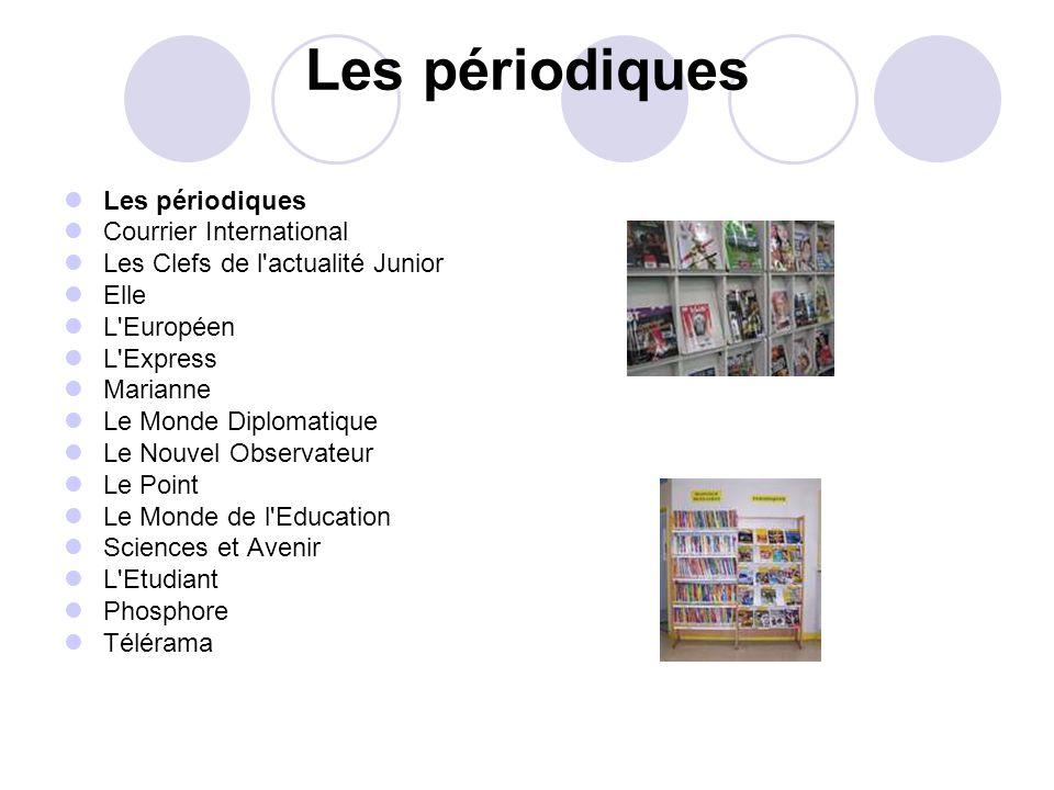 Les périodiques Courrier International Les Clefs de l'actualité Junior Elle L'Européen L'Express Marianne Le Monde Diplomatique Le Nouvel Observateur