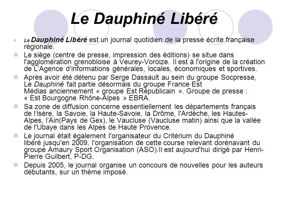 Le Dauphiné Libéré Le Dauphiné Libéré est un journal quotidien de la presse écrite française régionale. Le siège (centre de presse, impression des édi