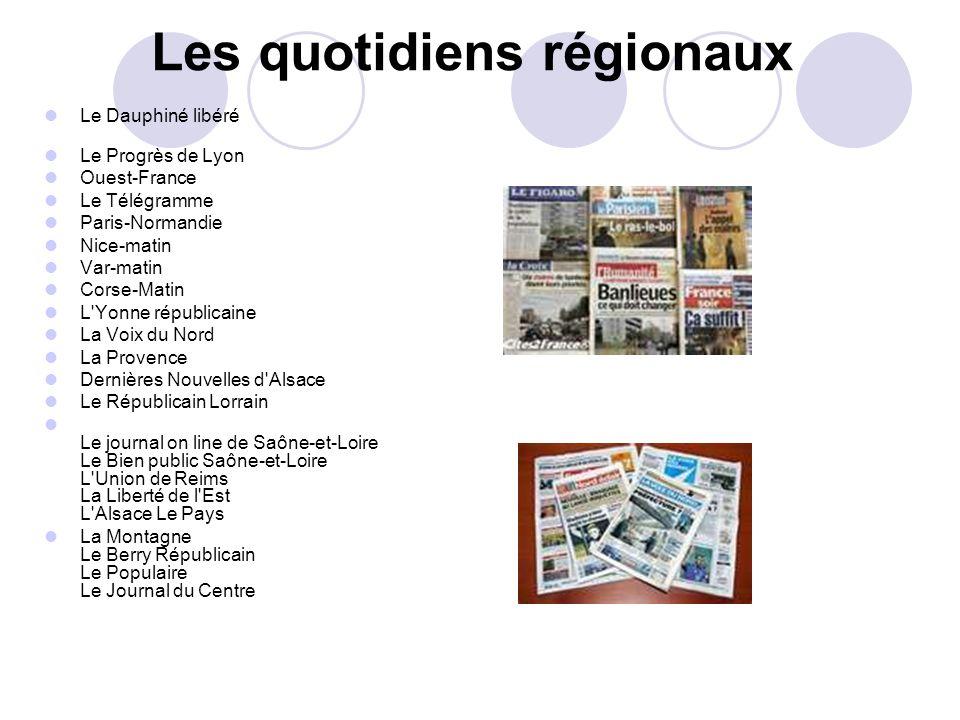 Les quotidiens régionaux Le Dauphiné libéré Le Progrès de Lyon Ouest-France Le Télégramme Paris-Normandie Nice-matin Var-matin Corse-Matin L'Yonne rép