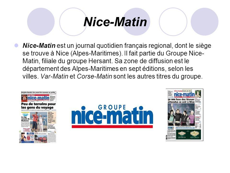 Nice-Matin Nice-Matin est un journal quotidien français regional, dont le siège se trouve à Nice (Alpes-Maritimes). Il fait partie du Groupe Nice- Mat