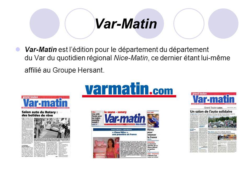 Var-Matin Var-Matin est lédition pour le département du département du Var du quotidien régional Nice-Matin, ce dernier étant lui-même affilié au Grou