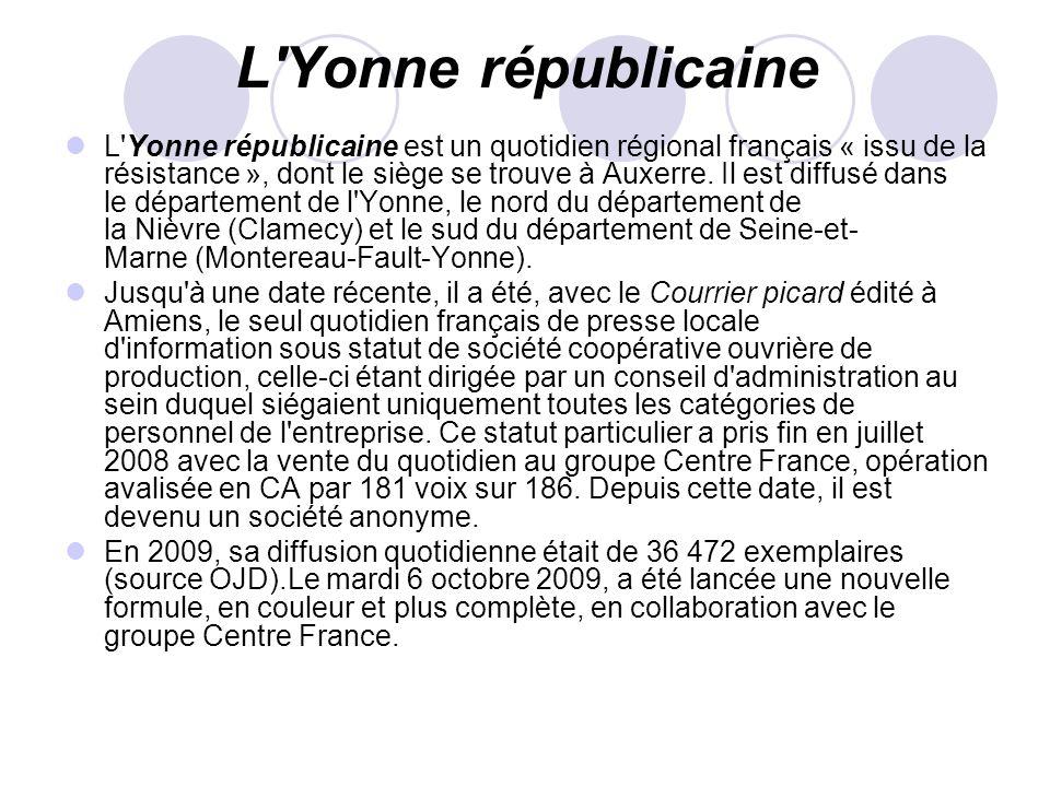 L'Yonne républicaine L'Yonne républicaine est un quotidien régional français « issu de la résistance », dont le siège se trouve à Auxerre. Il est diff
