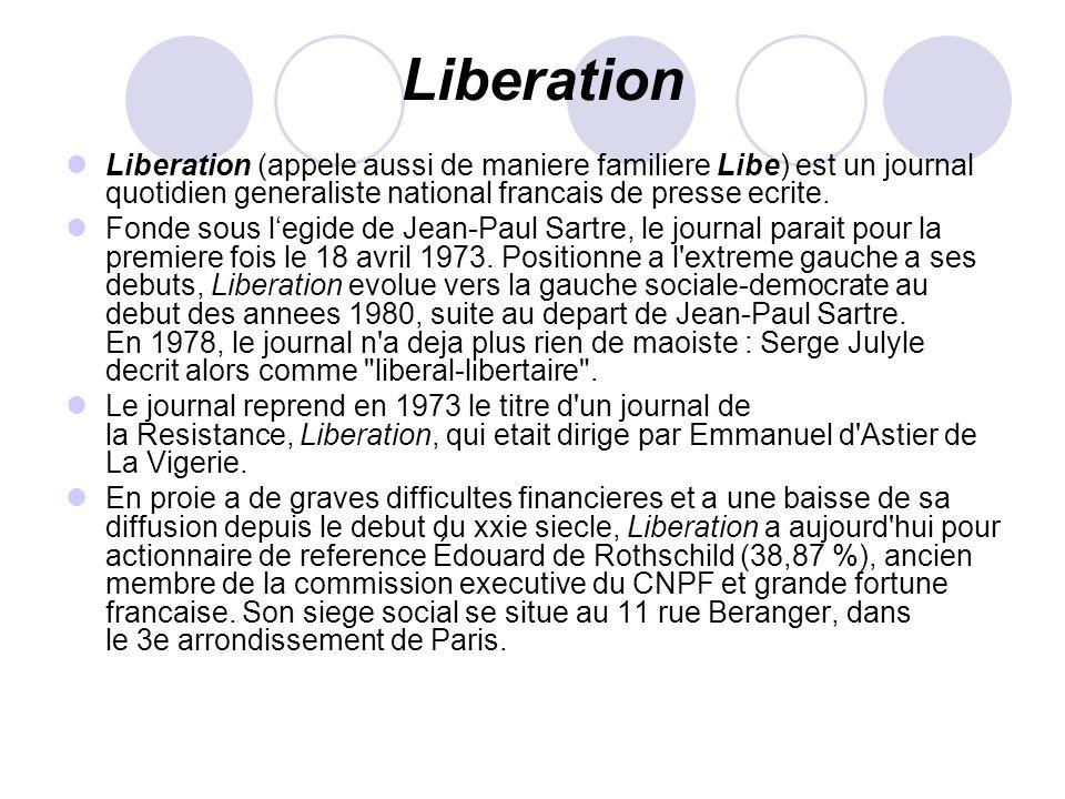Liberation Liberation (appele aussi de maniere familiere Libe) est un journal quotidien generaliste national francais de presse ecrite. Fonde sous leg