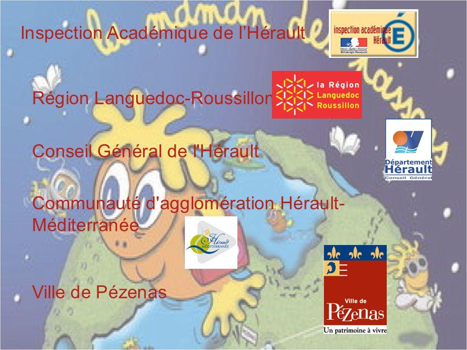 Inspection Académique de lHérault Région Languedoc-Roussillon Conseil Général de l'Hérault Communauté d'agglomération Hérault- Méditerranée Ville de P