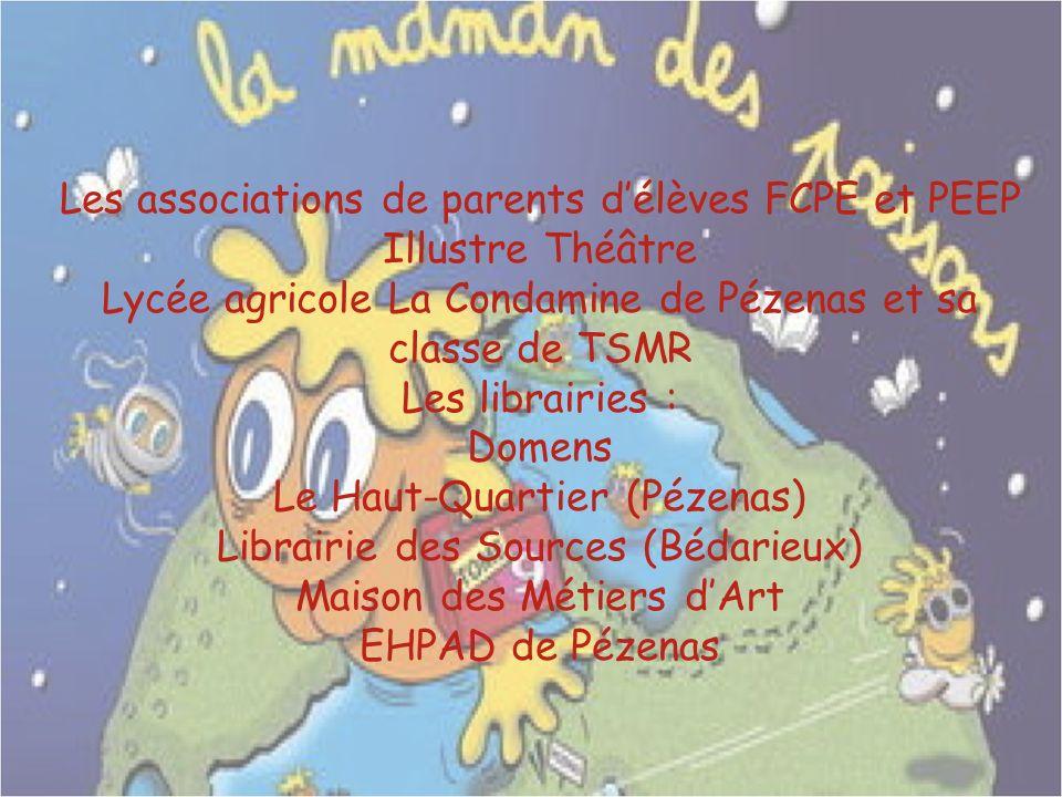 Les associations de parents délèves FCPE et PEEP Illustre Théâtre Lycée agricole La Condamine de Pézenas et sa classe de TSMR Les librairies : Domens