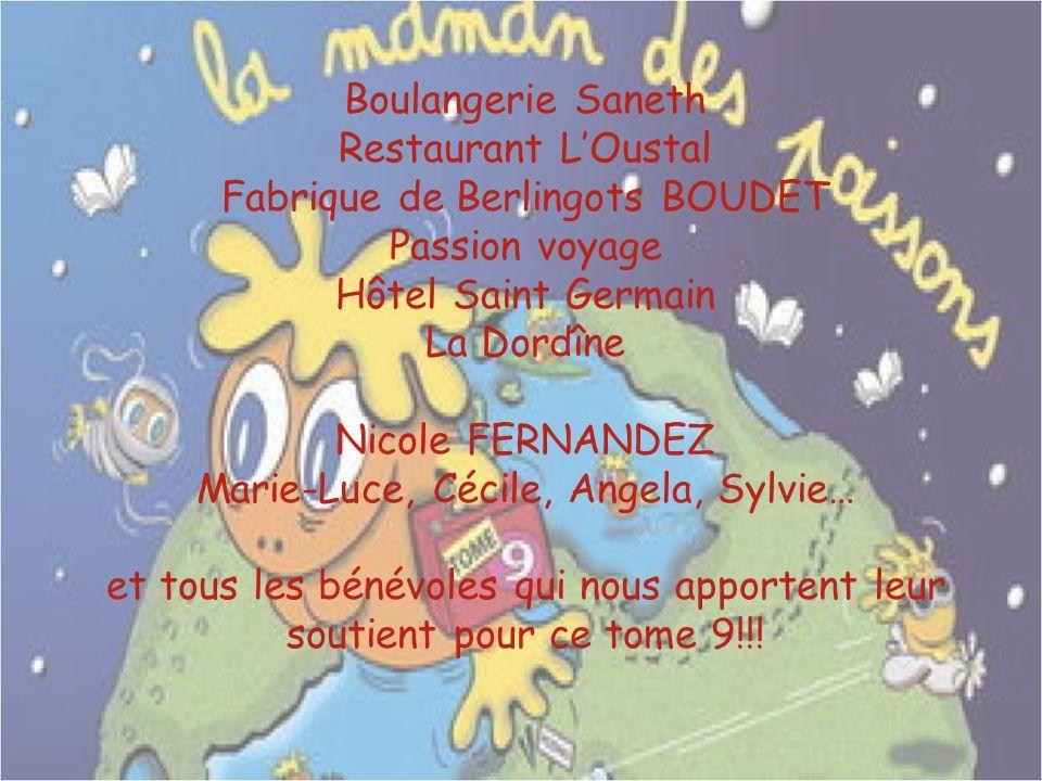 Boulangerie Saneth Restaurant LOustal Fabrique de Berlingots BOUDET Passion voyage Hôtel Saint Germain La Dordîne Nicole FERNANDEZ Marie-Luce, Cécile,