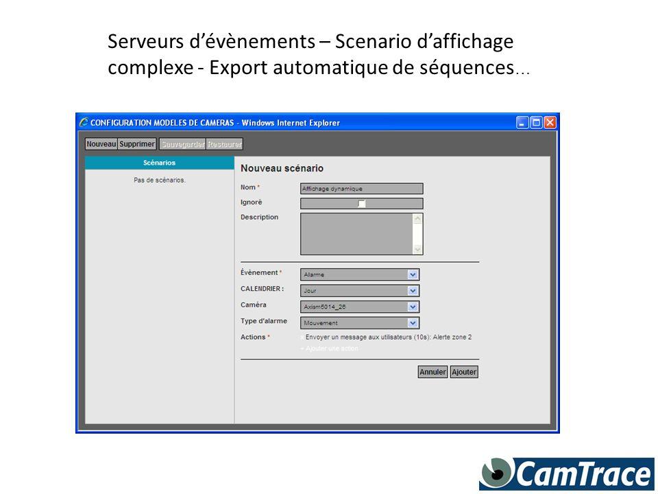 Serveurs dévènements – Scenario daffichage complexe - Export automatique de séquences …
