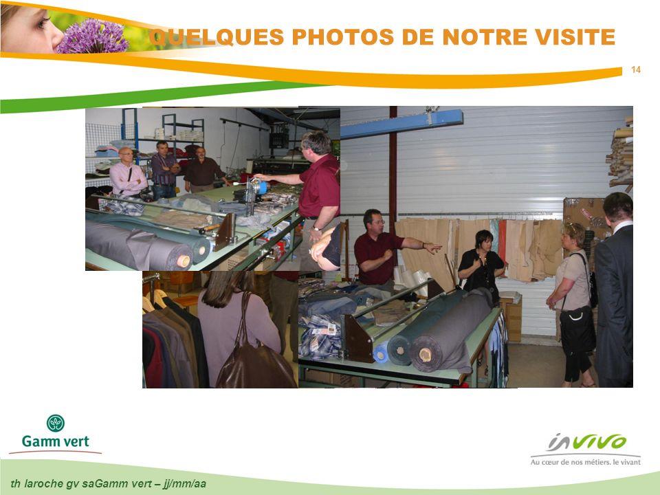th laroche gv saGamm vert – jj/mm/aa 14 QUELQUES PHOTOS DE NOTRE VISITE