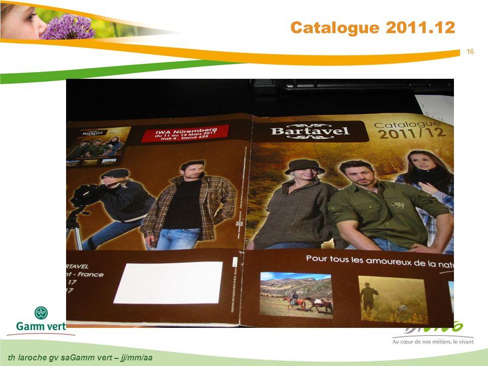 th laroche gv saGamm vert – jj/mm/aa 16 Catalogue 2011.12