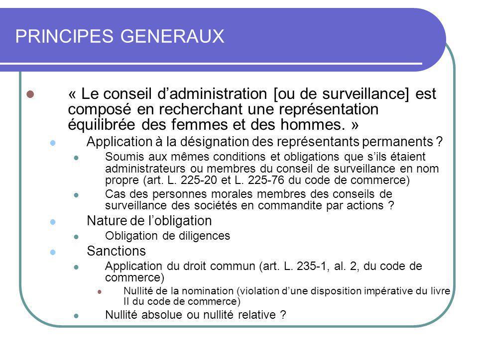 PRINCIPES GENERAUX « Le conseil dadministration [ou de surveillance] est composé en recherchant une représentation équilibrée des femmes et des hommes