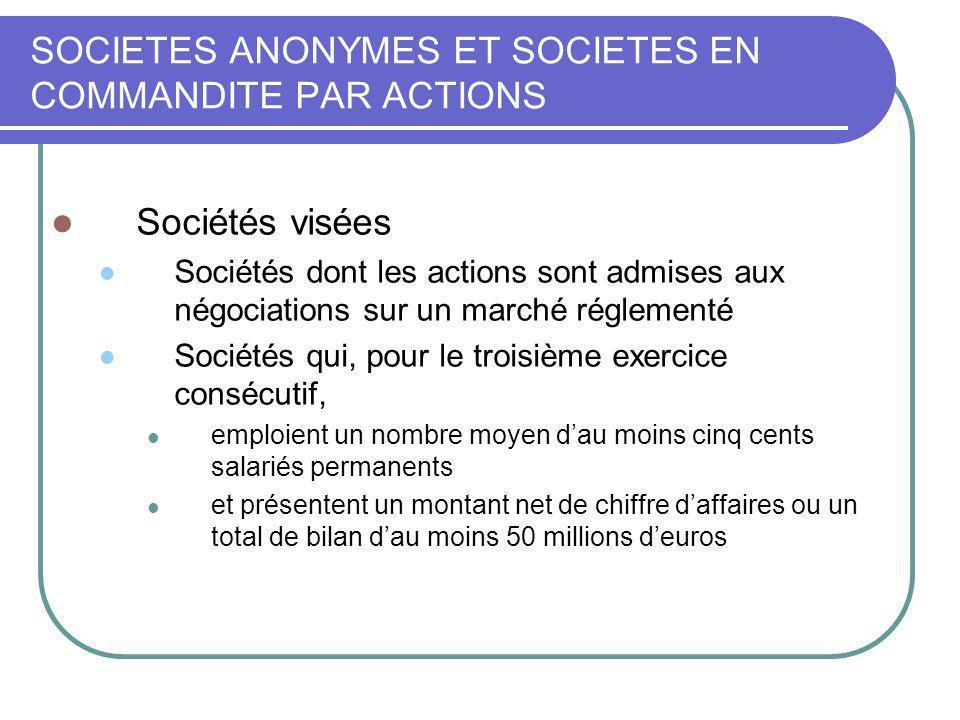 SOCIETES ANONYMES ET SOCIETES EN COMMANDITE PAR ACTIONS Sociétés visées Sociétés dont les actions sont admises aux négociations sur un marché réglemen