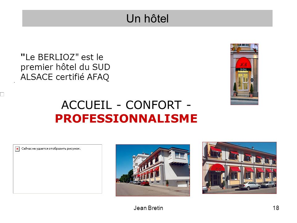 Jean Bretin18. ACCUEIL - CONFORT - PROFESSIONNALISME