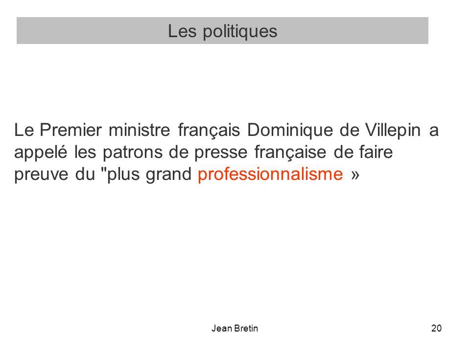 Jean Bretin20 Le Premier ministre français Dominique de Villepin a appelé les patrons de presse française de faire preuve du