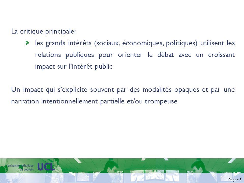 Page 3 La critique principale: > les grands intérêts (sociaux, économiques, politiques) utilisent les relations publiques pour orienter le débat avec