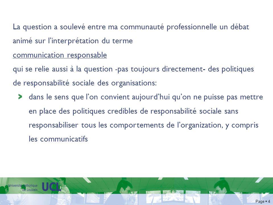 Page 4 La question a soulevé entre ma communauté professionnelle un débat animé sur linterprétation du terme communication responsable qui se relie au