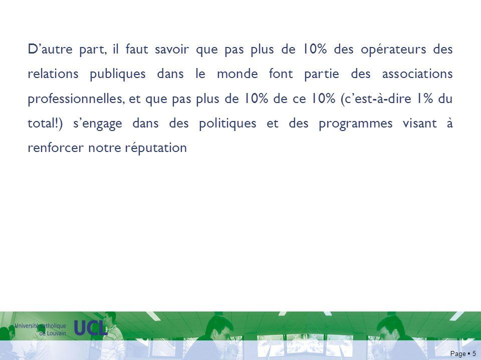 Page 5 Dautre part, il faut savoir que pas plus de 10% des opérateurs des relations publiques dans le monde font partie des associations professionnel