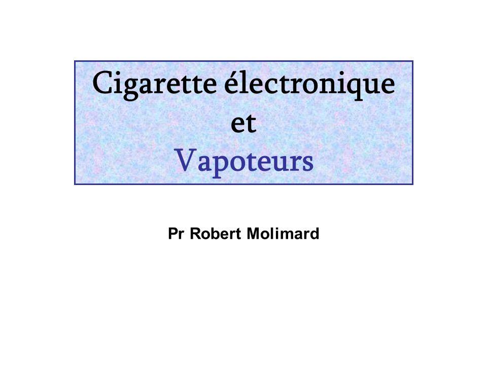 Cigarette électronique et Vapoteurs Pr Robert Molimard