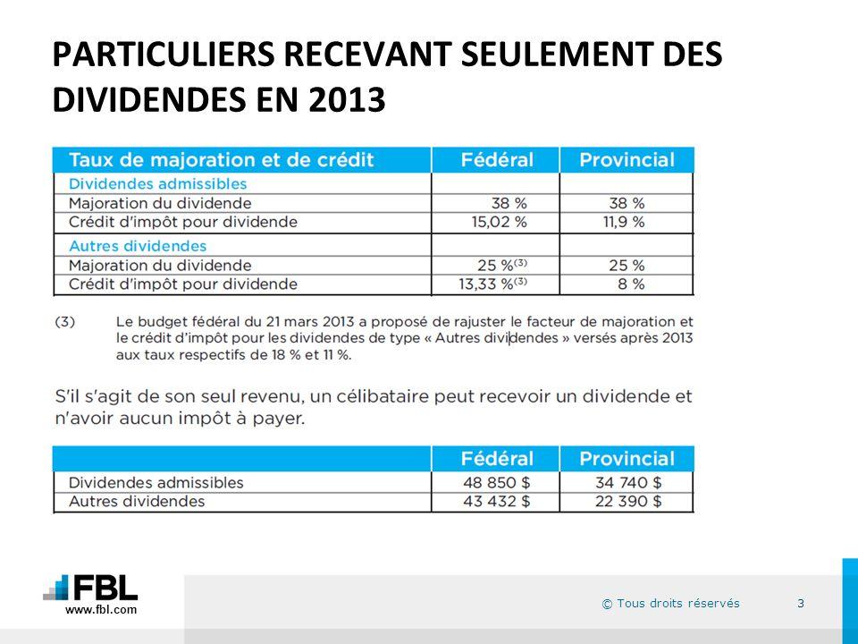 © Tous droits réservés PARTICULIERS RECEVANT SEULEMENT DES DIVIDENDES EN 2013 3 www.fbl.com