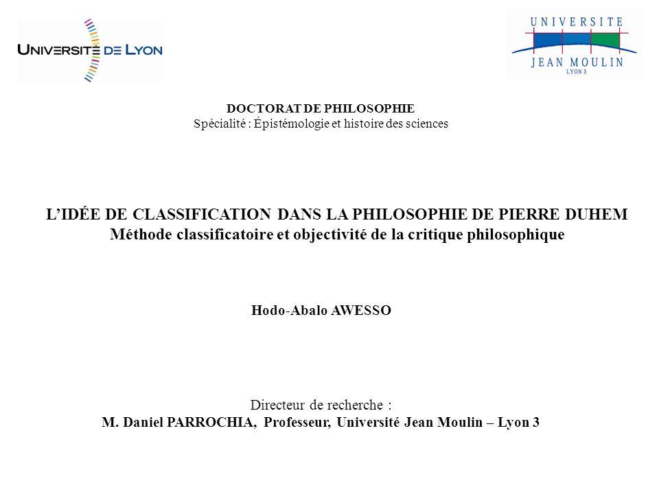 LIDÉE DE CLASSIFICATION DANS LA PHILOSOPHIE DE PIERRE DUHEM Méthode classificatoire et objectivité de la critique philosophique DOCTORAT DE PHILOSOPHI