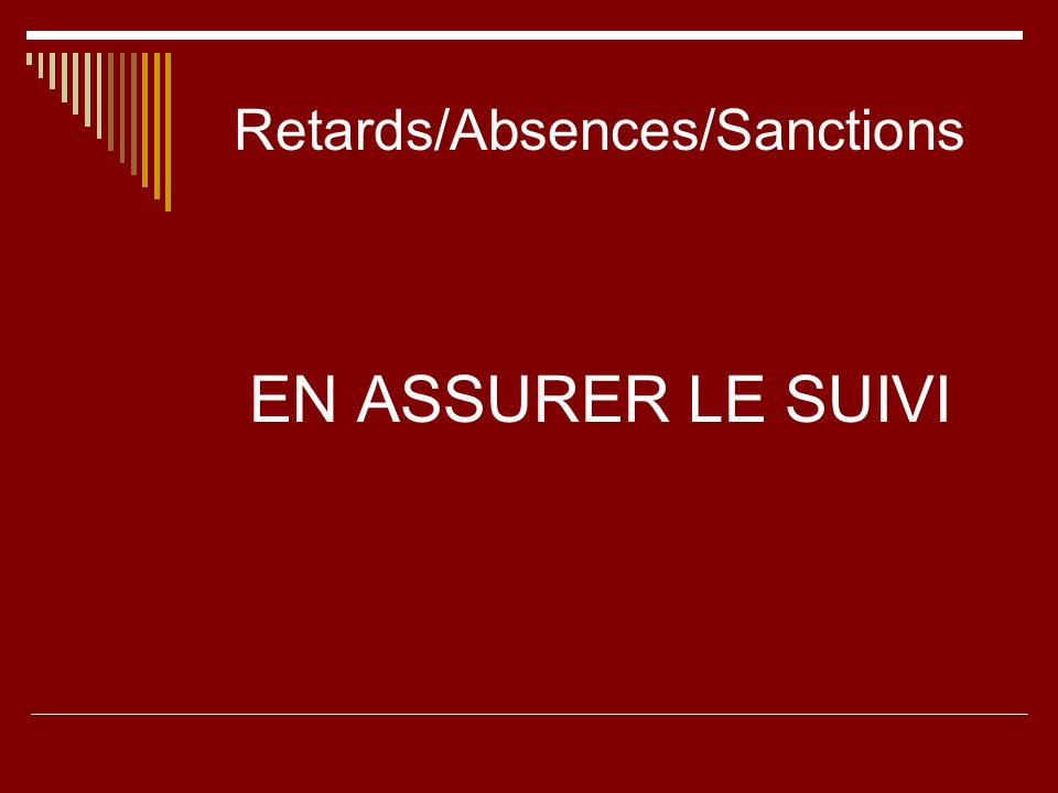 Retards/Absences/Sanctions EN ASSURER LE SUIVI