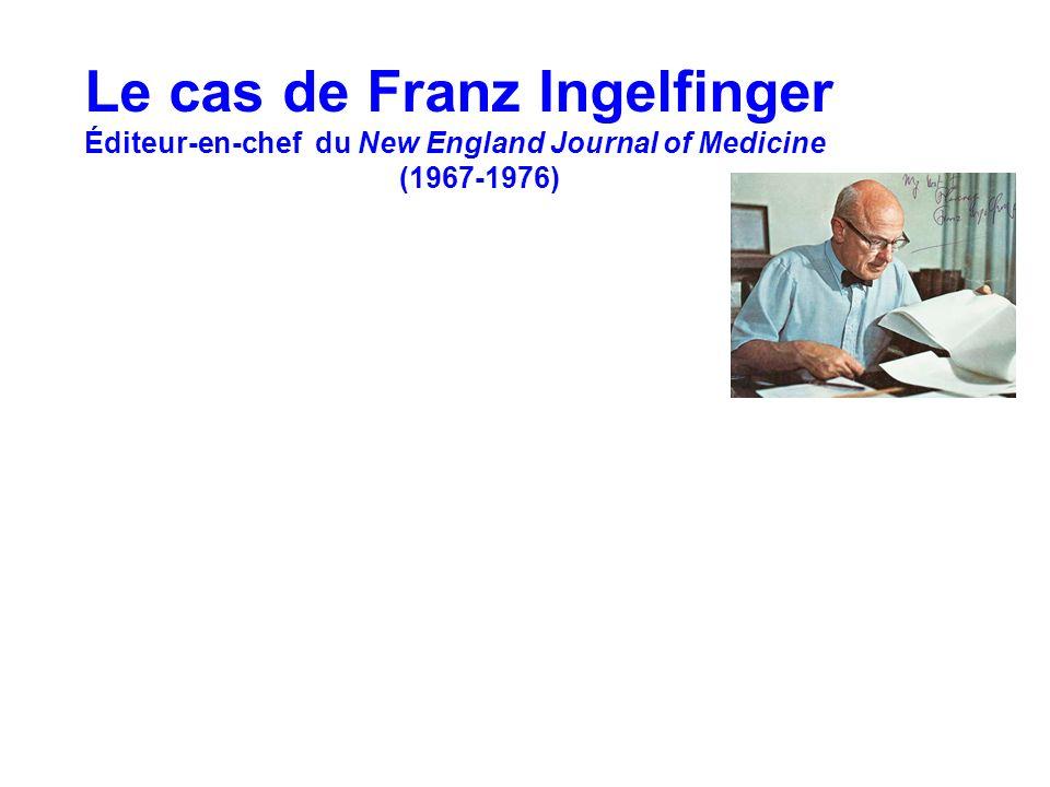 Le cas de Franz Ingelfinger Éditeur-en-chef du New England Journal of Medicine (1967-1976)