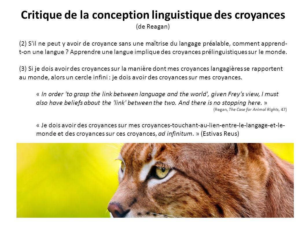 Critique de la conception linguistique des croyances (de Reagan) (2) S'il ne peut y avoir de croyance sans une maîtrise du langage préalable, comment
