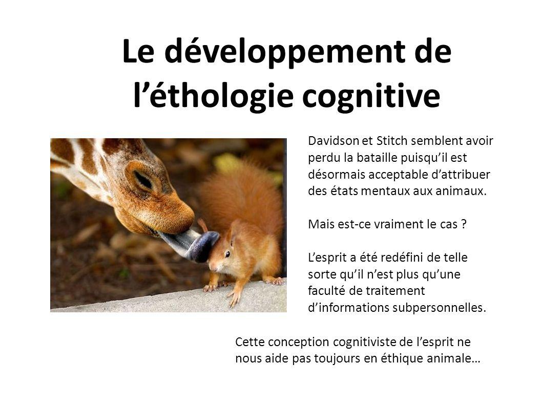 Le développement de léthologie cognitive Davidson et Stitch semblent avoir perdu la bataille puisquil est désormais acceptable dattribuer des états me