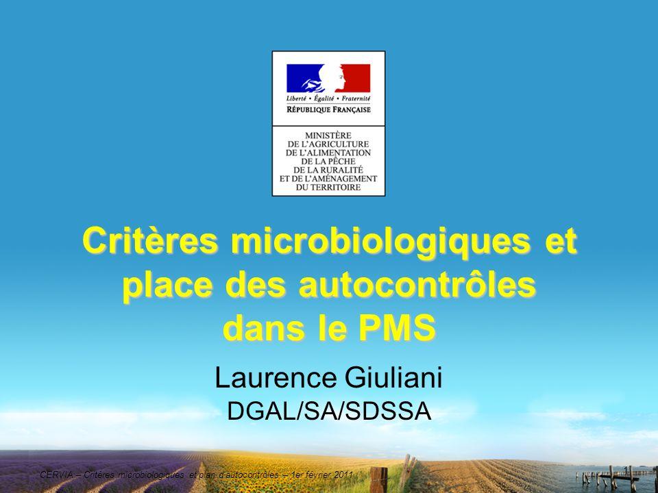 CERVIA – Critères microbiologiques et plan dautocontrôles – 1er février 2011 1 Critères microbiologiques et place des autocontrôles dans le PMS Lauren