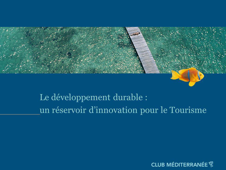page 1 Le développement durable : un réservoir dinnovation pour le Tourisme