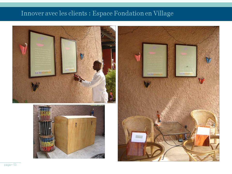 page 13 Innover avec les clients : Espace Fondation en Village