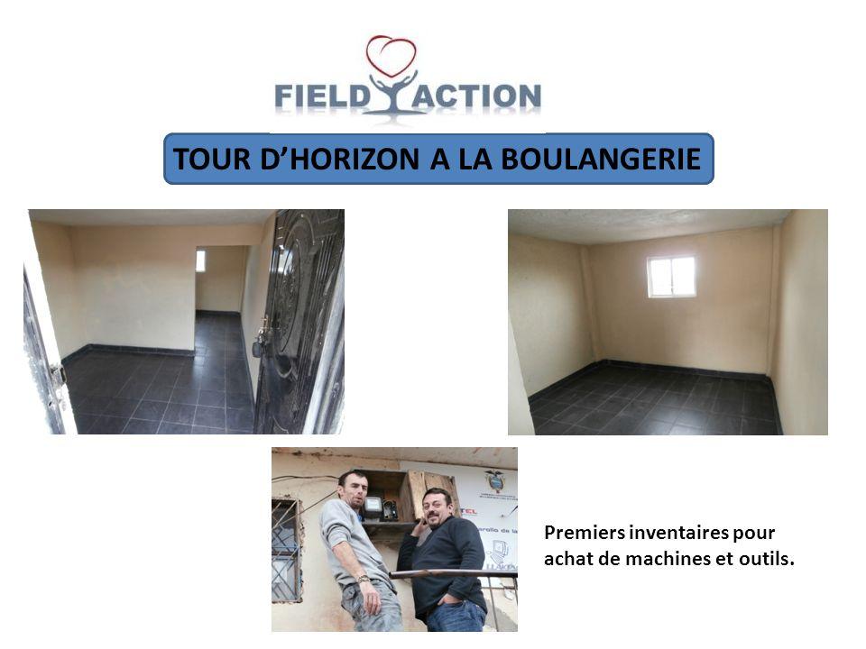 TOUR DHORIZON A LA BOULANGERIE Premiers inventaires pour achat de machines et outils.