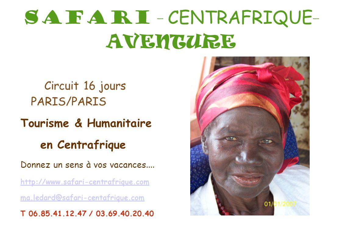 SAFARI - CENTRAFRIQUE - AVENTURE Circuit 16 jours PARIS/PARIS Tourisme & Humanitaire en Centrafrique Donnez un sens à vos vacances.... http://www.safa