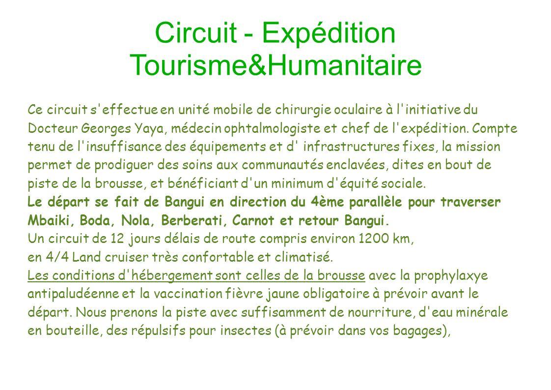 Circuit - Expédition Tourisme&Humanitaire Ce circuit s'effectue en unité mobile de chirurgie oculaire à l'initiative du Docteur Georges Yaya, médecin