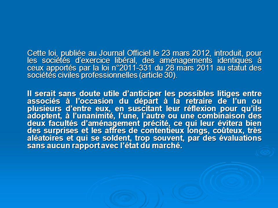 Cette loi, publiée au Journal Officiel le 23 mars 2012, introduit, pour les sociétés dexercice libéral, des aménagements identiques à ceux apportés pa