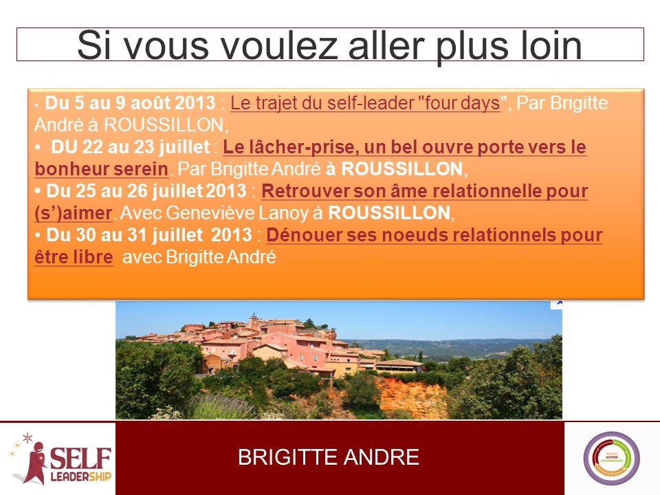 Si vous voulez aller plus loin BRIGITTE ANDRE Du 5 au 9 août 2013 : Le trajet du self-leader