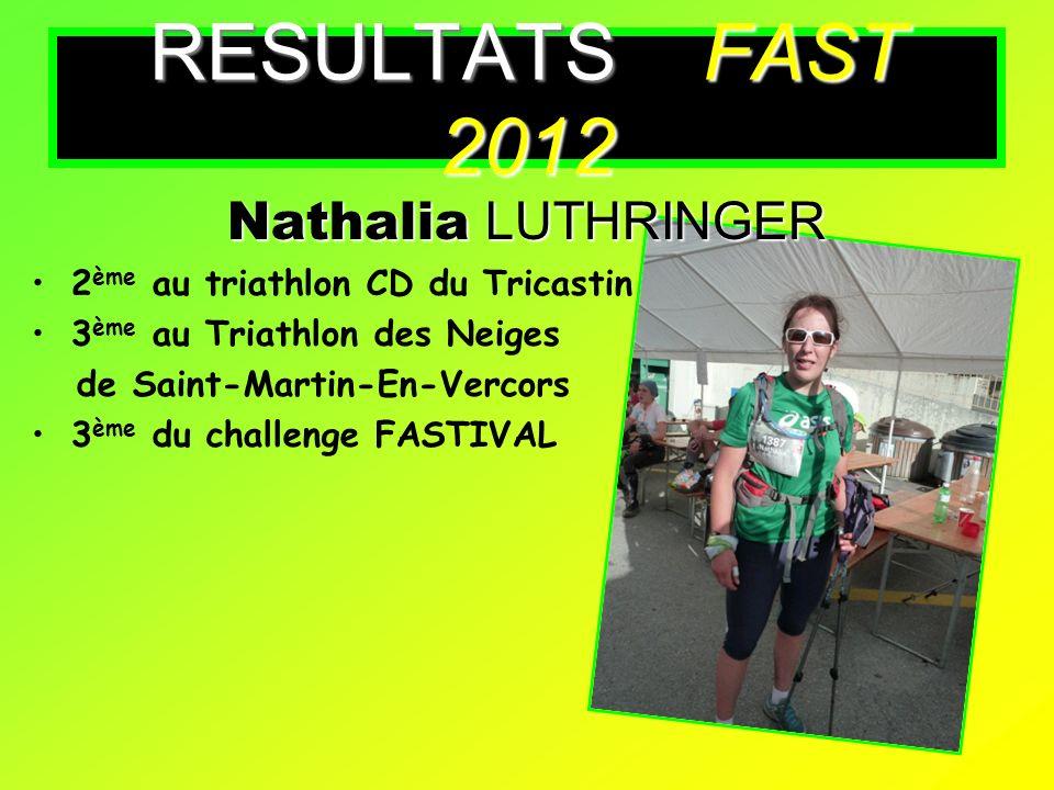Nathalia LUTHRINGER 2 ème au triathlon CD du Tricastin 3 ème au Triathlon des Neiges de Saint-Martin-En-Vercors 3 ème du challenge FASTIVAL RESULTATS