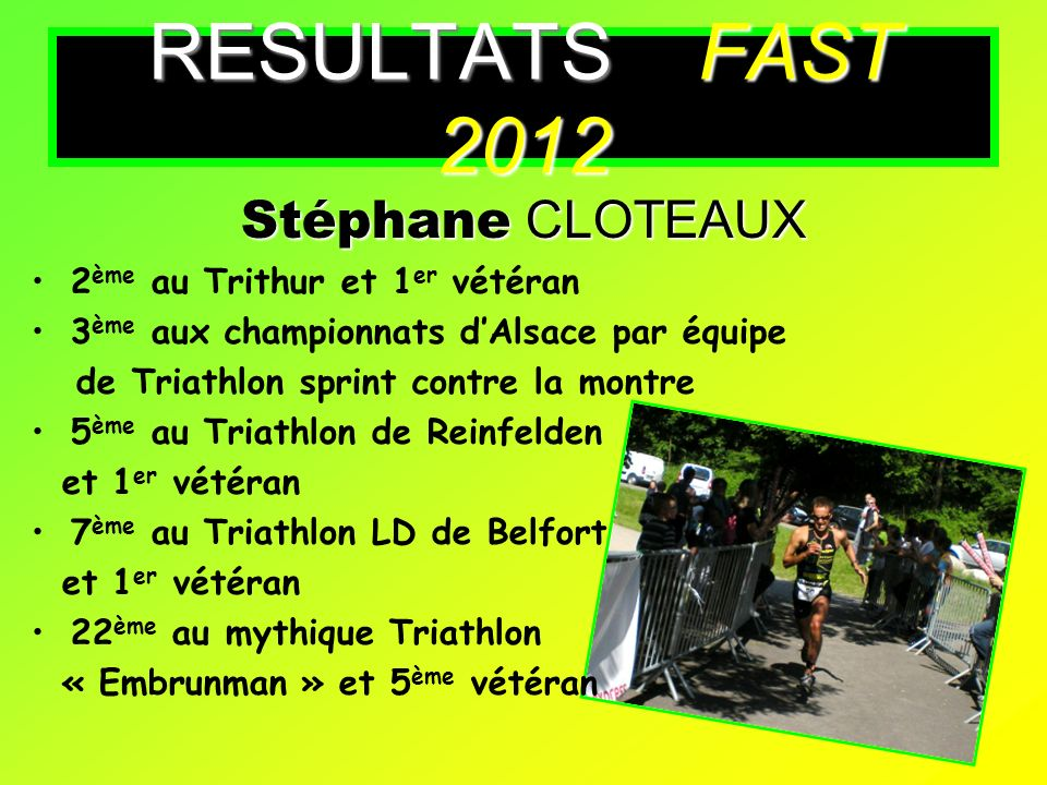 Benjamin AURIAC Benjamin AURIAC Vice champion dAlsace Junior de duathlon sprint 1 er junior au triathlon CD de Belfort RESULTATS FAST 2012
