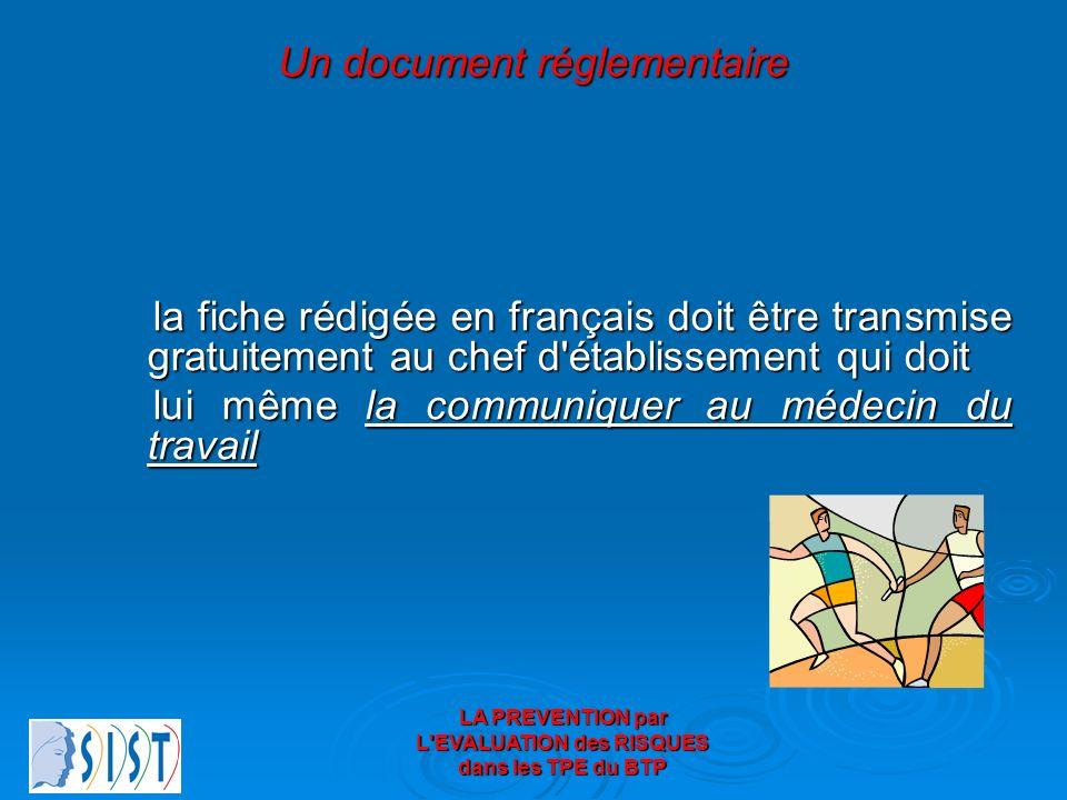 LA PREVENTION par L'EVALUATION des RISQUES dans les TPE du BTP Un document réglementaire la fiche rédigée en français doit être transmise gratuitement