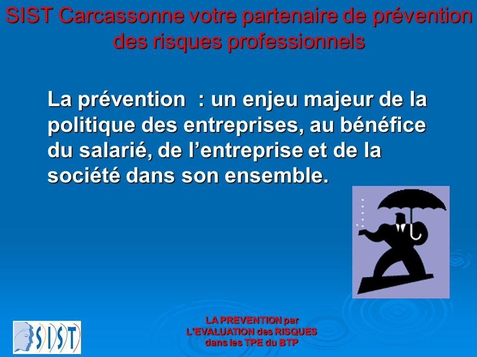LA PREVENTION par L'EVALUATION des RISQUES dans les TPE du BTP SIST Carcassonne votre partenaire de prévention des risques professionnels La préventio
