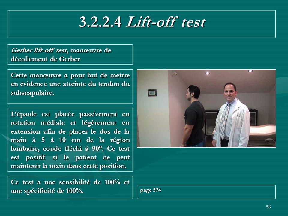 56 3.2.2.4 Lift-off test Gerber lift-off test, manœuvre de décollement de Gerber Ce test a une sensibilité de 100% et une spécificité de 100%. page 57