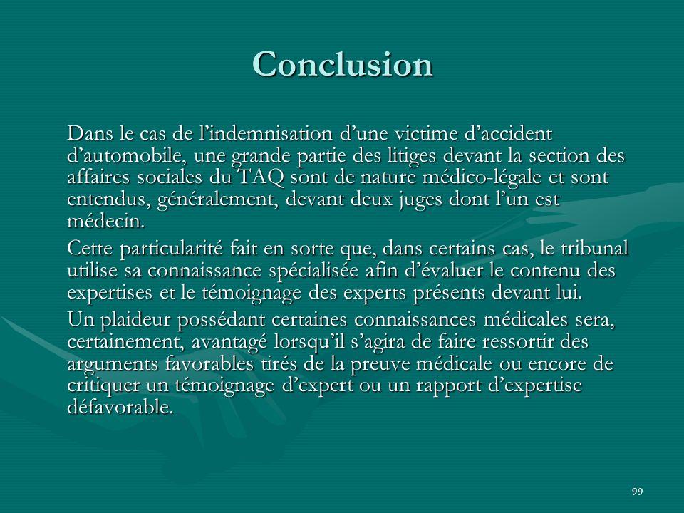99 Conclusion Dans le cas de lindemnisation dune victime daccident dautomobile, une grande partie des litiges devant la section des affaires sociales