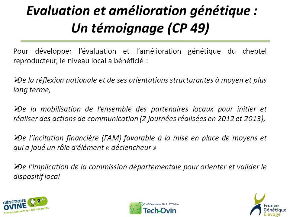 Evaluation et amélioration génétique : Un témoignage (CP 49) Pour développer lévaluation et lamélioration génétique du cheptel reproducteur, le niveau