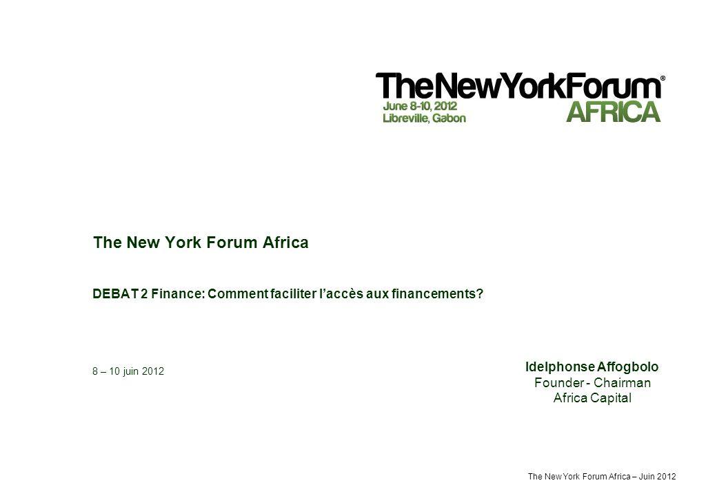 The New York Forum Africa – Juin 2012 2 Boom des ressources et amélioration des conditions macroéconomiques L impulsion économique de l Afrique s est accélérée, infusant le continent avec une nouvelle vibration commerciale Croissance annuelle du PIB sur la période 2000-08 plus du double que dans les années 80 et 90 PIB collectif de lAfrique, à 1 600 Mds$ en 2008, équivalent à celui du Brésil ou de la Russie aujourdhui La croissance économique du continent africain figure parmi les plus importantes du monde Cette accélération est un signe de progrès durement gagné et de promesse Systèmes Bancaires Résistants La plupart des systèmes bancaires africains subsahariens ont prouvé leur résistance aux épisodes récents de crise financière mondiale Le crédit au secteur privé dans plusieurs pays africains subsahariens a continué à croître durant la crise Des progrès récents menés dans la région facilitant laccès aux financements (voir slide 9) Accès croissant du continent aux flux de capitaux internationaux – Cependant, un certain nombre dimpacts négatifs pénalise les flux dIDEs en Afrique, tels que linstabilité politique, le taux de croissance du PIB, le taux dinvestissement, la variabilité du taux de change réel, le taux douverture commercial, le ratio du service de la dette rapporté aux exportations, etc.