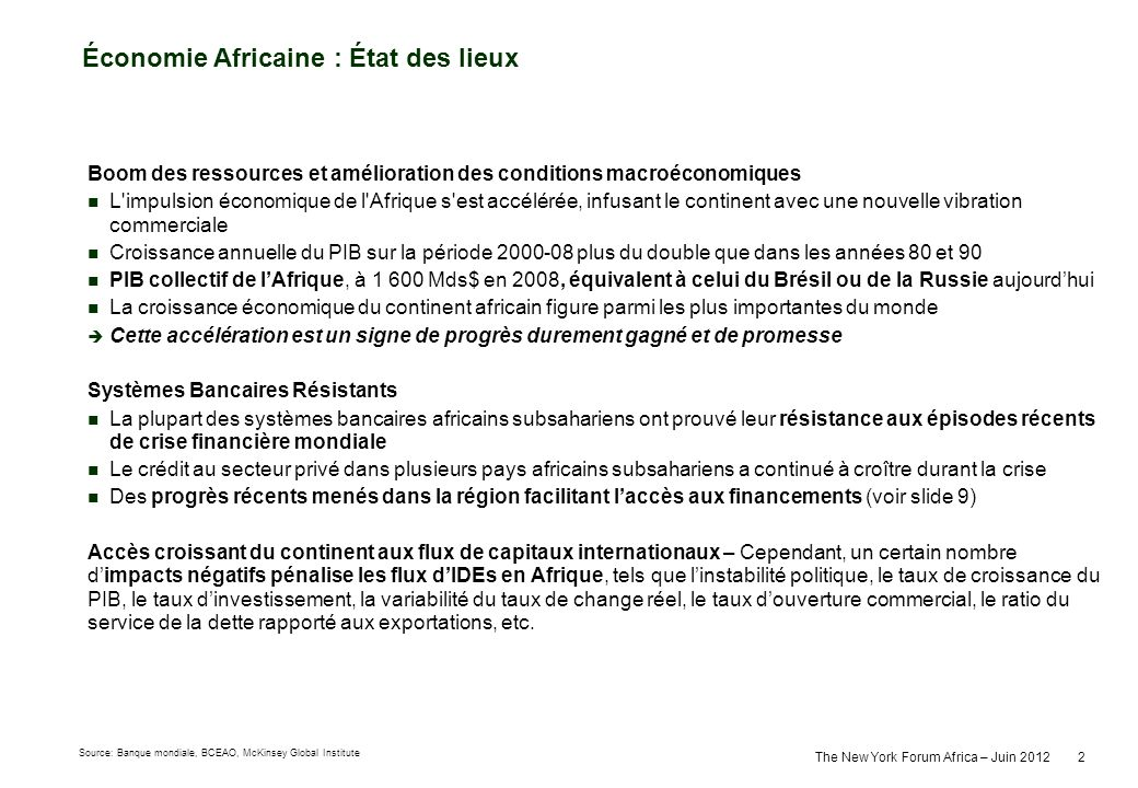 The New York Forum Africa – Juin 2012 2 Boom des ressources et amélioration des conditions macroéconomiques L'impulsion économique de l'Afrique s'est