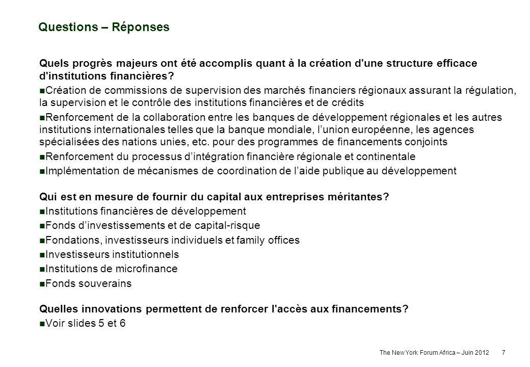 The New York Forum Africa – Juin 2012 7 Quels progrès majeurs ont été accomplis quant à la création d'une structure efficace d'institutions financière