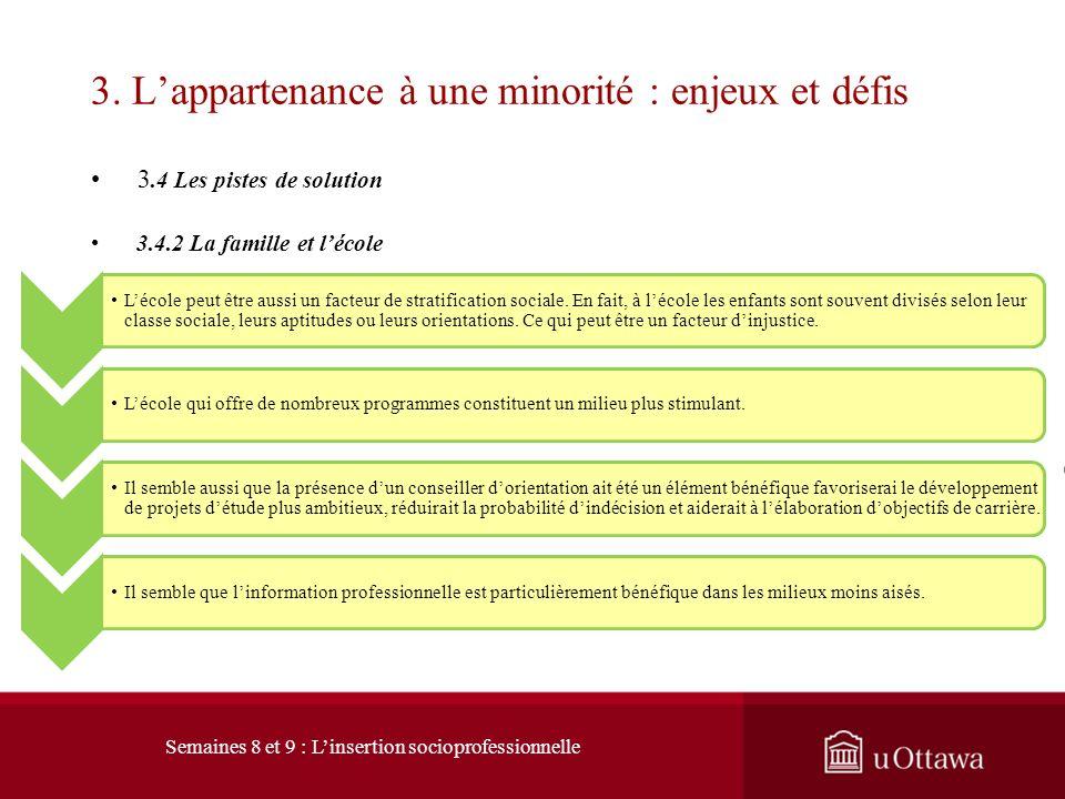 3. Lappartenance à une minorité : enjeux et défis 3.4 Les pistes de solutions 3.4.1 La famille et le milieu scolaire Lorigine sociale est un des déter