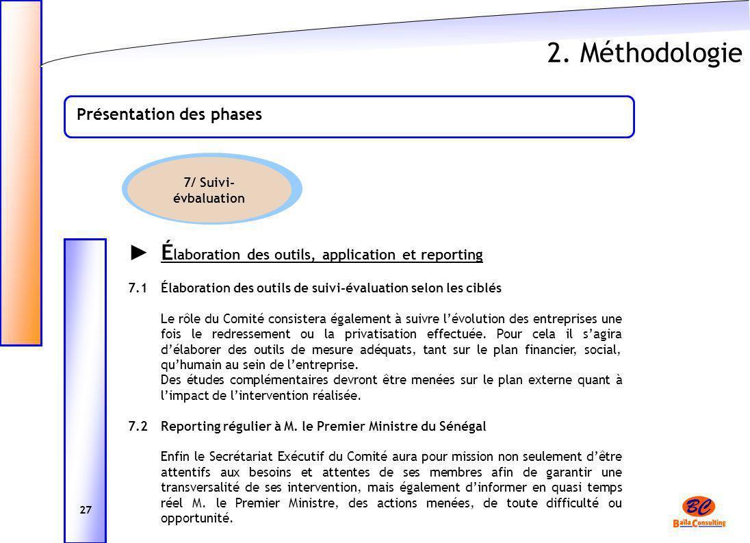 2. Méthodologie Présentation des phases 27 É laboration des outils, application et reporting 7.1Élaboration des outils de suivi-évaluation selon les c